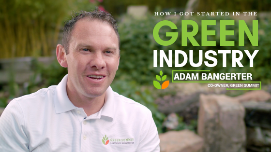 How I Got Started in the Green Industry- Adam Bangerter